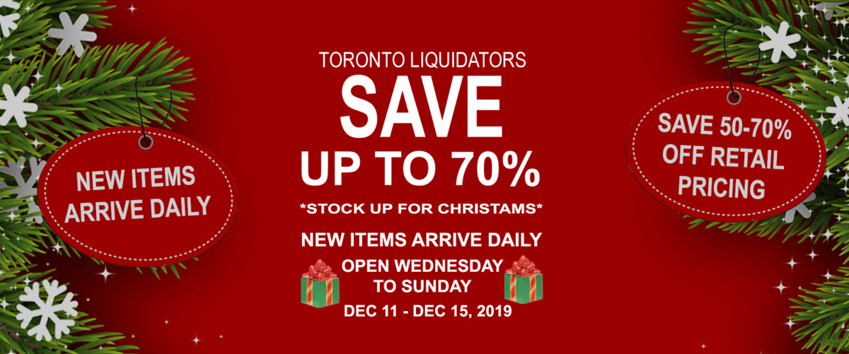 Toronto Liquidators - Dec 11 - 15th, 2019 Public Liquidation Sale